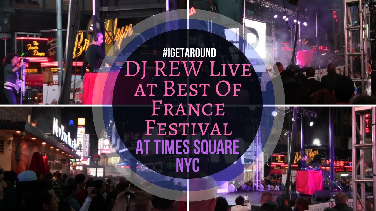 DJ Rew Live at Best Of France Festival | #TimesSquare #NYC
